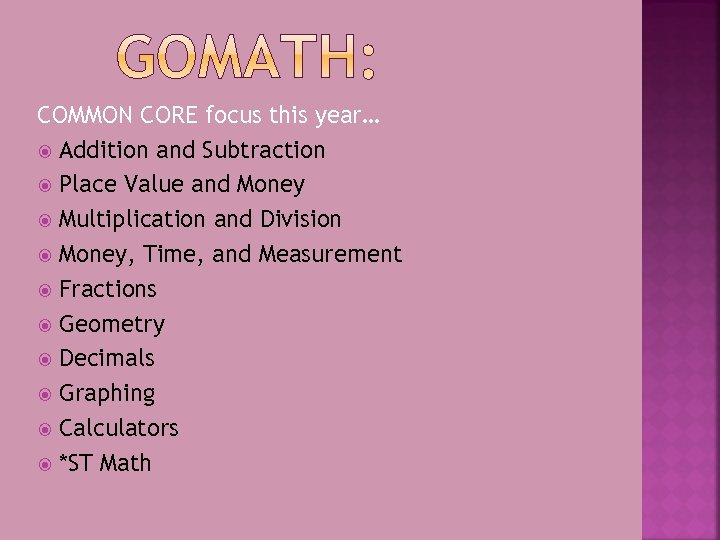 COMMON CORE focus this year… Addition and Subtraction Place Value and Money Multiplication and