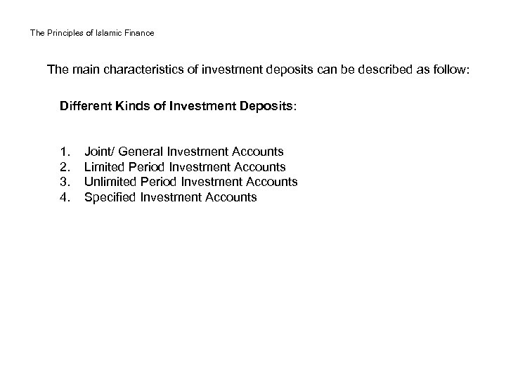 The Principles of Islamic Finance The main characteristics of investment deposits can be described