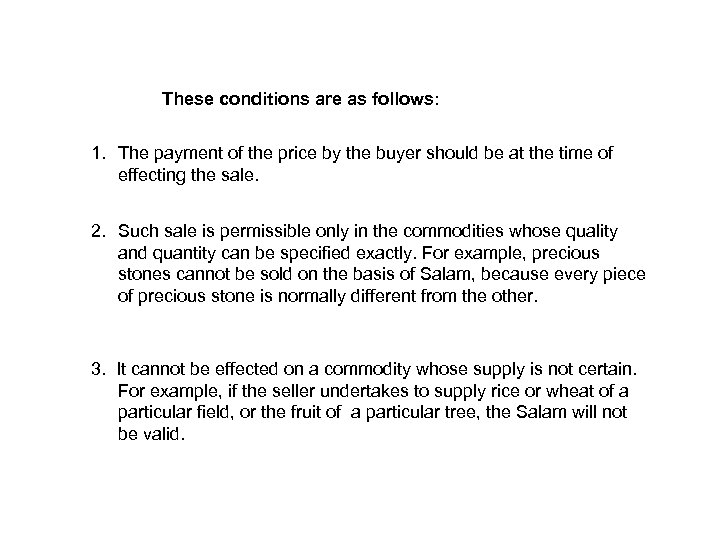 These conditions are as follows: 1. The payment of the price by the buyer