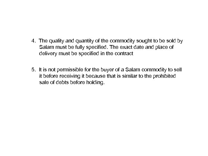 4. The quality and quantity of the commodity sought to be sold by Salam