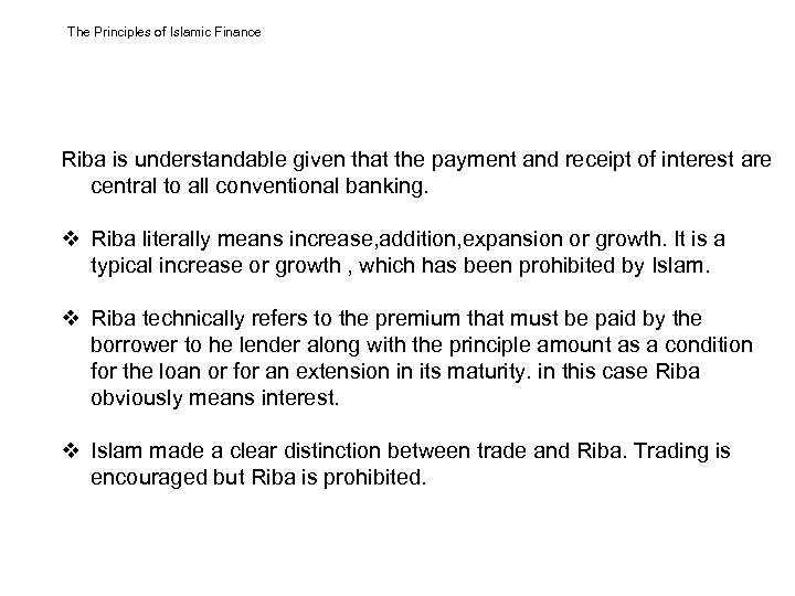 The Principles of Islamic Finance Riba is understandable given that the payment and receipt