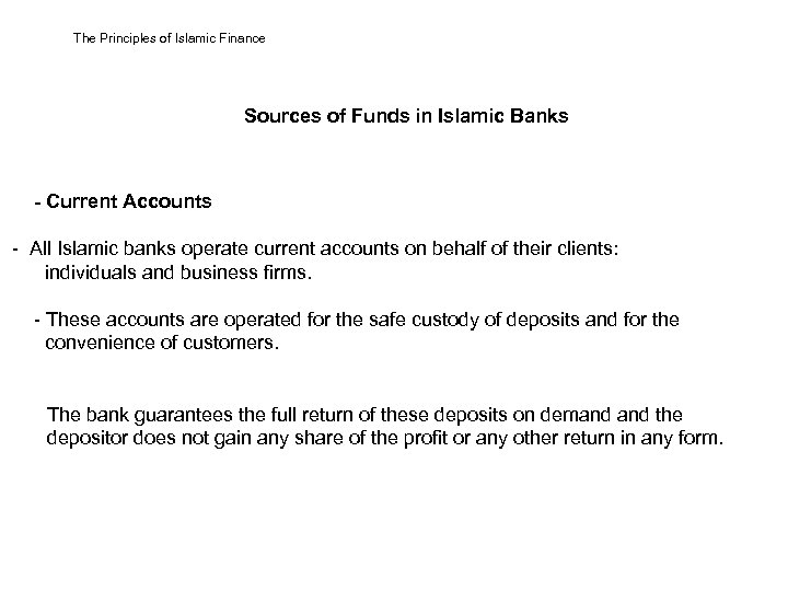 The Principles of Islamic Finance Sources of Funds in Islamic Banks - Current Accounts