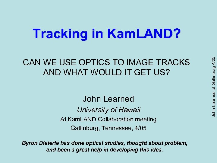 CAN WE USE OPTICS TO IMAGE TRACKS AND WHAT WOULD IT GET US? John