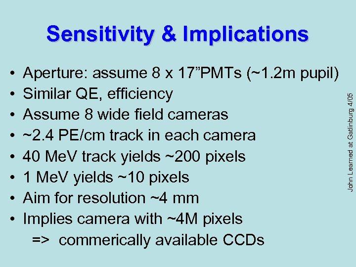"• • Aperture: assume 8 x 17""PMTs (~1. 2 m pupil) Similar QE,"