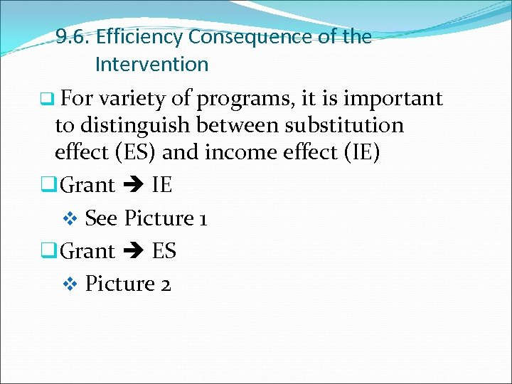 9. 6. Efficiency Consequence of the Intervention q For variety of programs, it is
