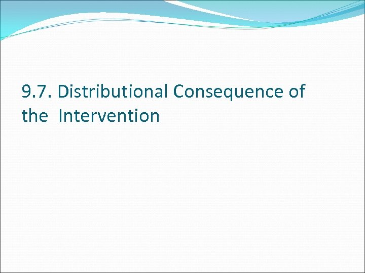 9. 7. Distributional Consequence of the Intervention
