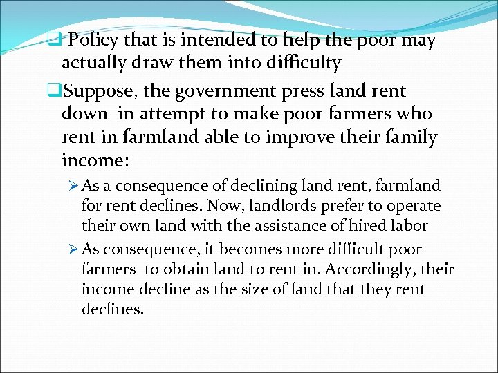 q Policy that is intended to help the poor may actually draw them into