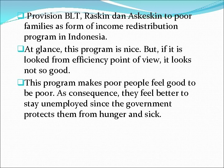q Provision BLT, Raskin dan Askeskin to poor families as form of income redistribution