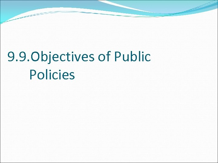 9. 9. Objectives of Public Policies