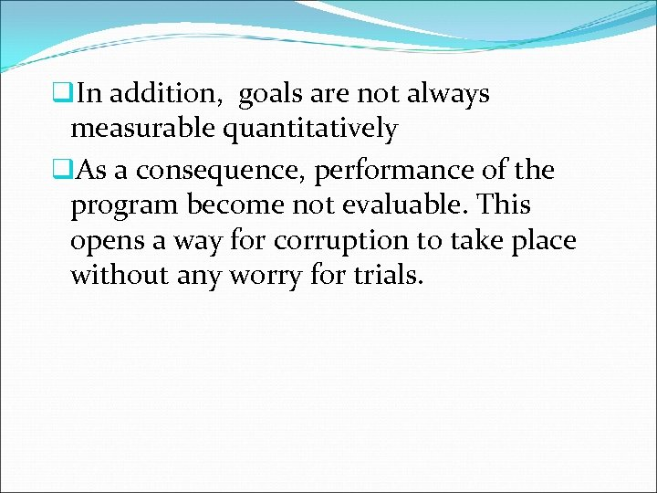 q. In addition, goals are not always measurable quantitatively q. As a consequence, performance
