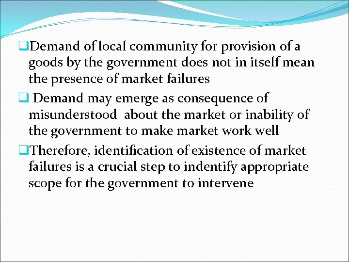 q. Demand of local community for provision of a goods by the government does