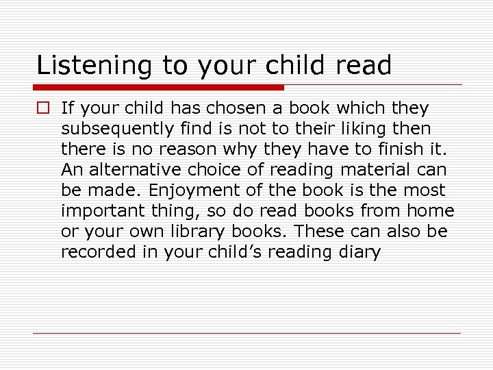 Listening to your child read o If your child has chosen a book which