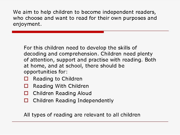 We aim to help children to become independent readers, who choose and want to