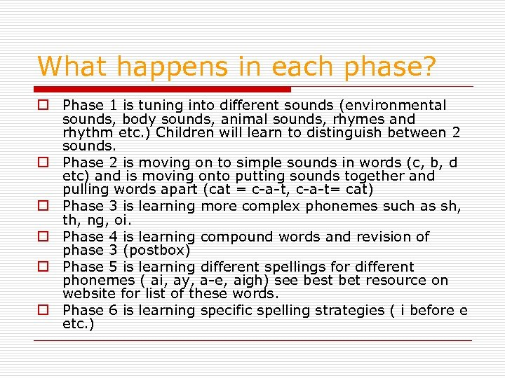 What happens in each phase? o Phase 1 is tuning into different sounds (environmental