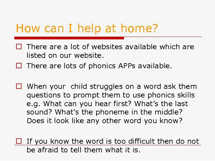 How can I help at home? o There a lot of websites available which