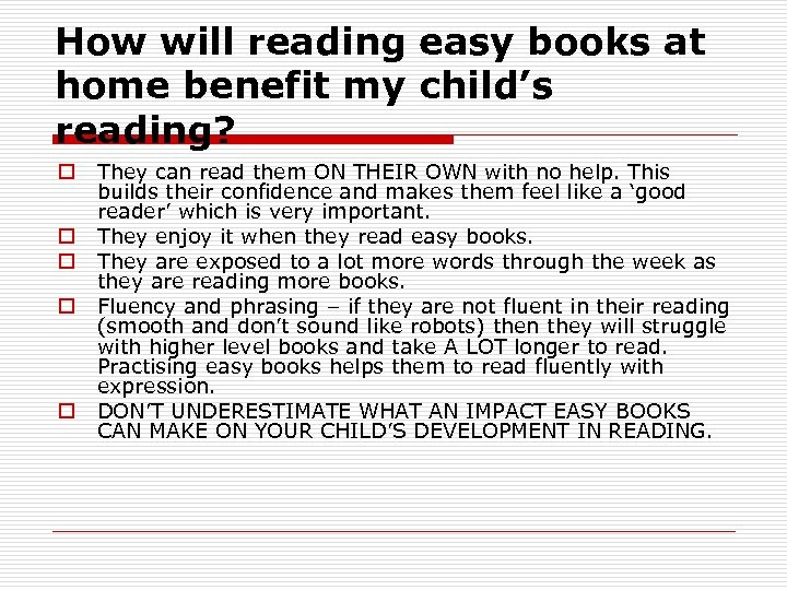 How will reading easy books at home benefit my child's reading? o o o