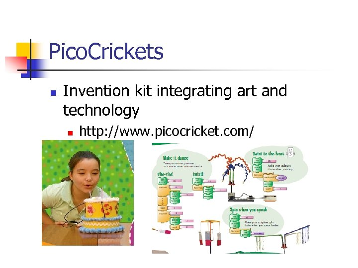Pico. Crickets n Invention kit integrating art and technology n http: //www. picocricket. com/