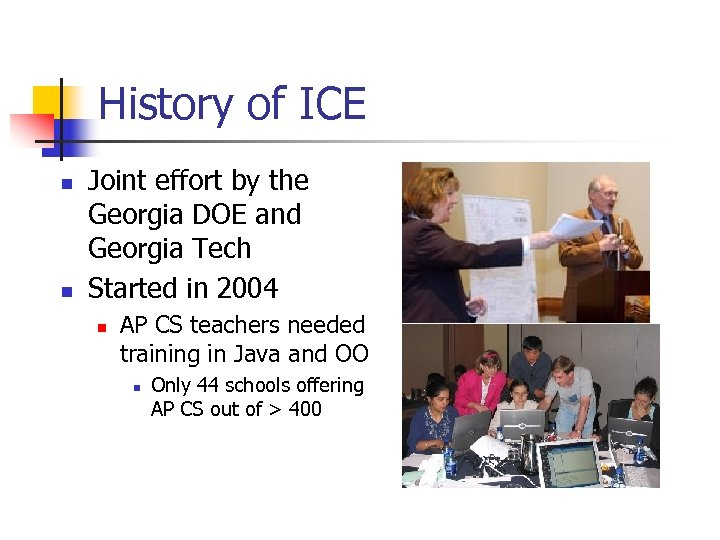 History of ICE n n Joint effort by the Georgia DOE and Georgia Tech