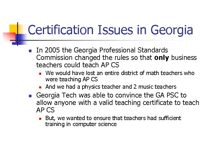 Certification Issues in Georgia n In 2005 the Georgia Professional Standards Commission changed the