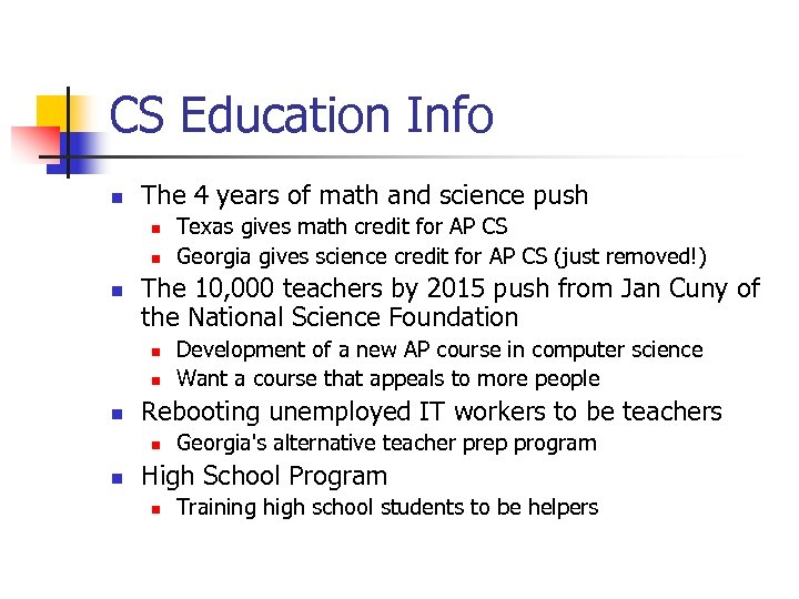 CS Education Info n The 4 years of math and science push n n