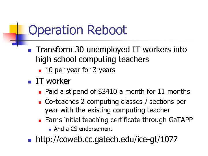 Operation Reboot n Transform 30 unemployed IT workers into high school computing teachers n