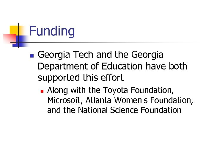 Funding n Georgia Tech and the Georgia Department of Education have both supported this