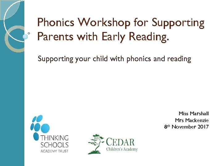 Phonics Workshop for Supporting Parents with Early Reading. Supporting your child with phonics and