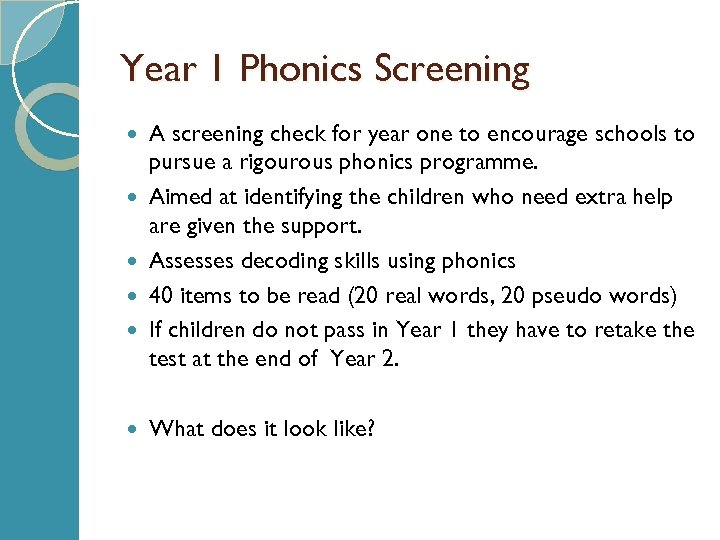 Year 1 Phonics Screening A screening check for year one to encourage schools to
