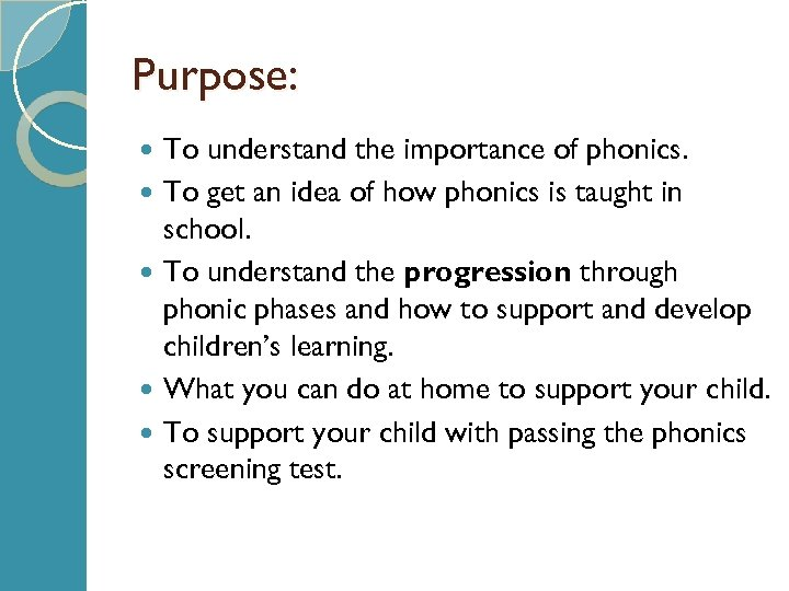 Purpose: To understand the importance of phonics. To get an idea of how phonics