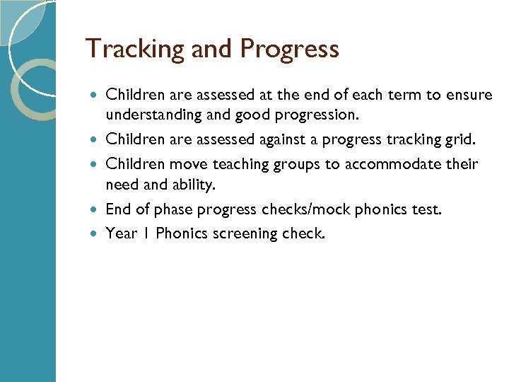 Tracking and Progress Children are assessed at the end of each term to ensure