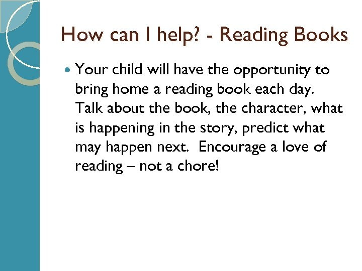 How can I help? - Reading Books Your child will have the opportunity to