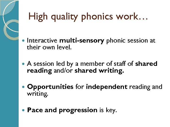 High quality phonics work… Interactive multi-sensory phonic session at their own level. A session