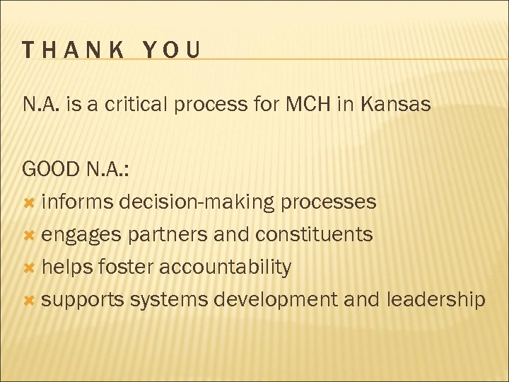 THANK YOU N. A. is a critical process for MCH in Kansas GOOD N.