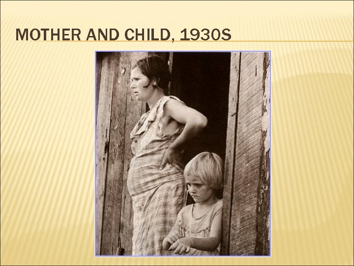 MOTHER AND CHILD, 1930 S