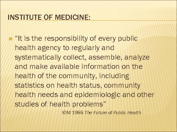 """INSTITUTE OF MEDICINE: """"It is the responsibility of every public health agency to regularly"""