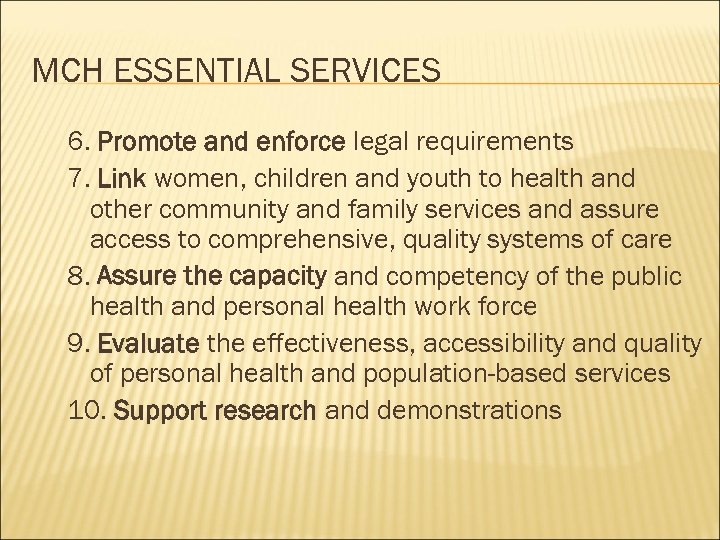 MCH ESSENTIAL SERVICES 6. Promote and enforce legal requirements 7. Link women, children and