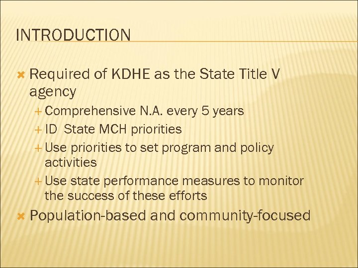 INTRODUCTION Required agency of KDHE as the State Title V Comprehensive N. A. every