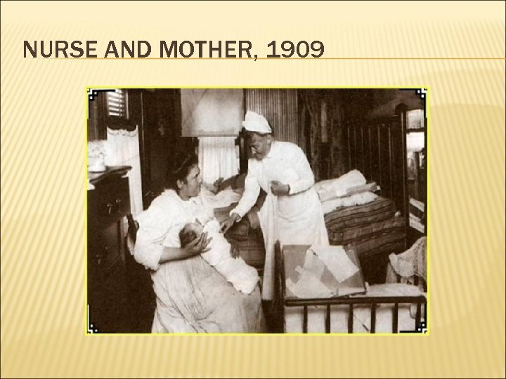 NURSE AND MOTHER, 1909