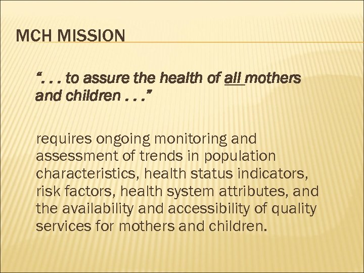 "MCH MISSION "". . . to assure the health of all mothers and children."