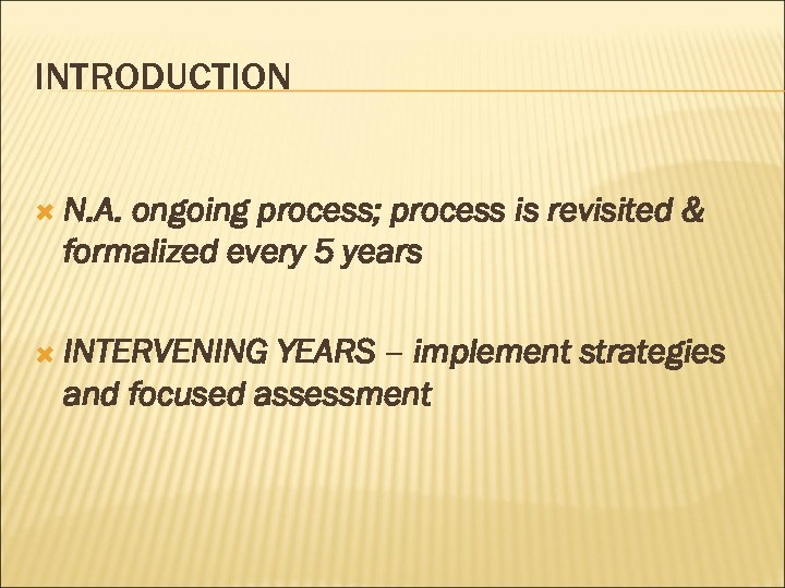 INTRODUCTION N. A. ongoing process; process is revisited & formalized every 5 years INTERVENING