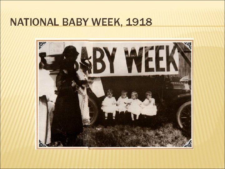 NATIONAL BABY WEEK, 1918