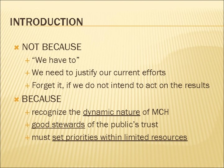 """INTRODUCTION NOT BECAUSE """"We have to"""" We need to justify our current efforts Forget"""
