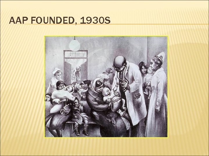 AAP FOUNDED, 1930 S