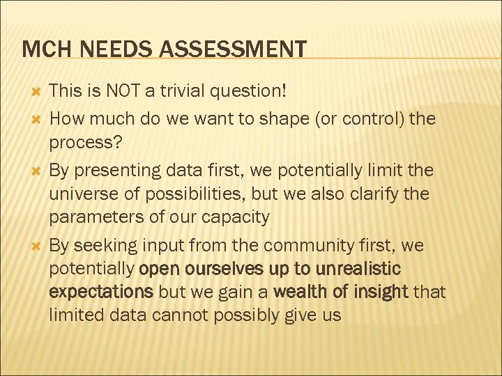 MCH NEEDS ASSESSMENT This is NOT a trivial question! How much do we want