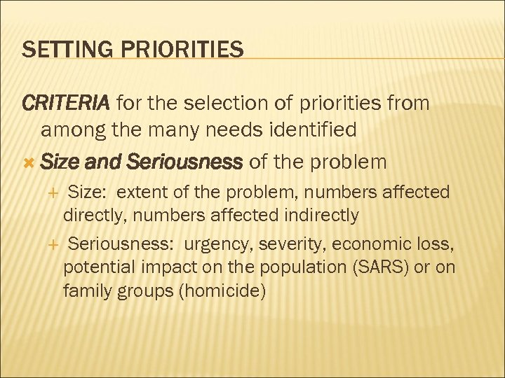 SETTING PRIORITIES CRITERIA for the selection of priorities from among the many needs identified