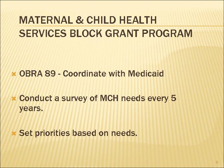 MATERNAL & CHILD HEALTH SERVICES BLOCK GRANT PROGRAM OBRA 89 - Coordinate with Medicaid