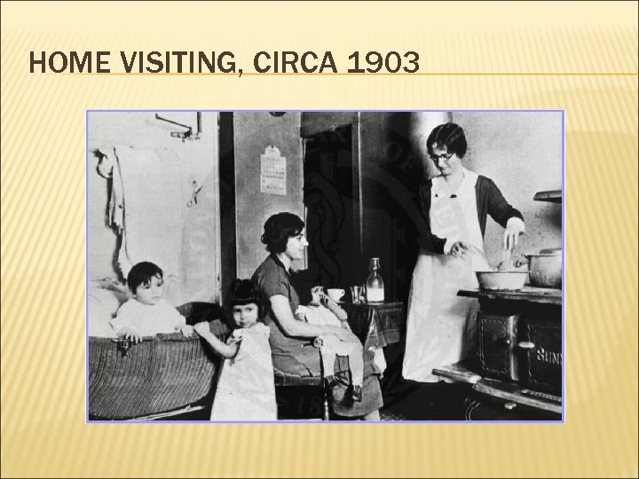 HOME VISITING, CIRCA 1903