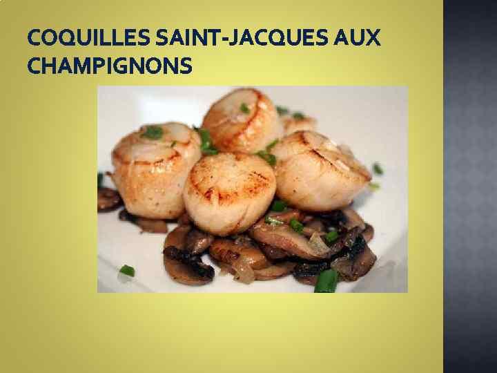COQUILLES SAINT-JACQUES AUX CHAMPIGNONS