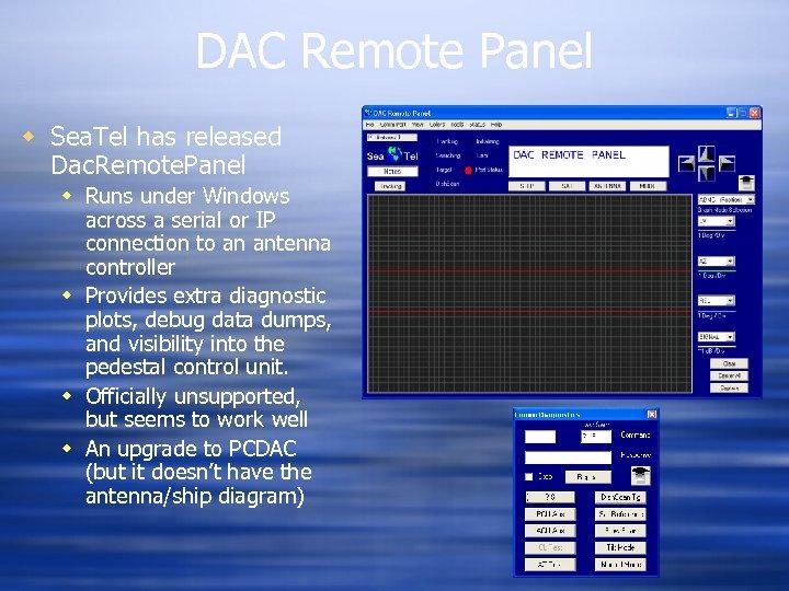 DAC Remote Panel w Sea. Tel has released Dac. Remote. Panel w Runs under