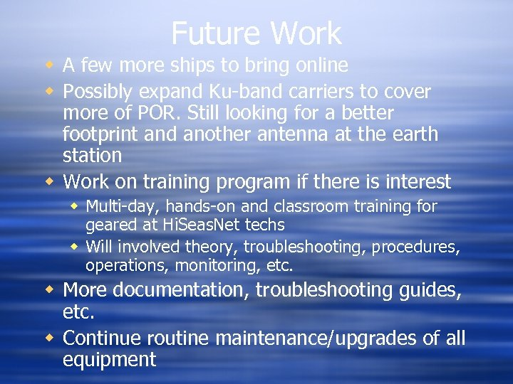 Future Work w A few more ships to bring online w Possibly expand Ku-band